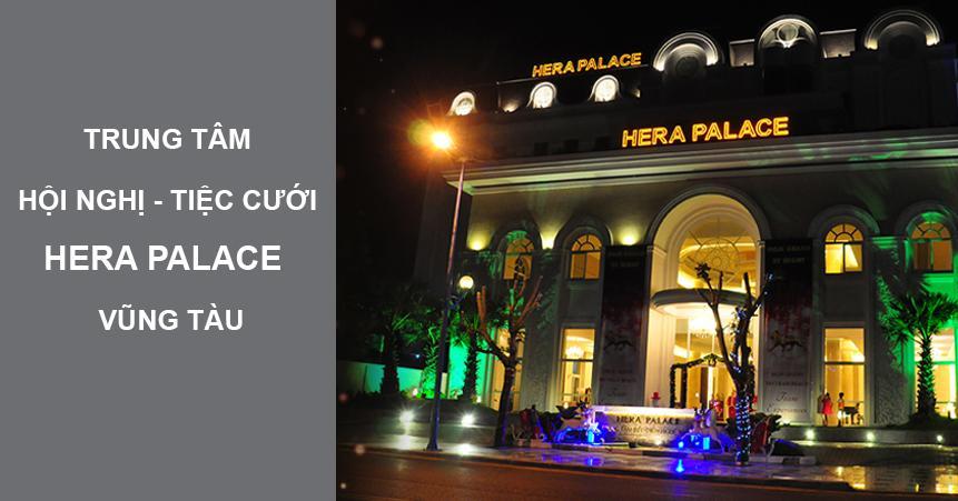 Trung tâm Hội Nghị - Tiệc Cưới HERA PALACE – Vũng Tàu