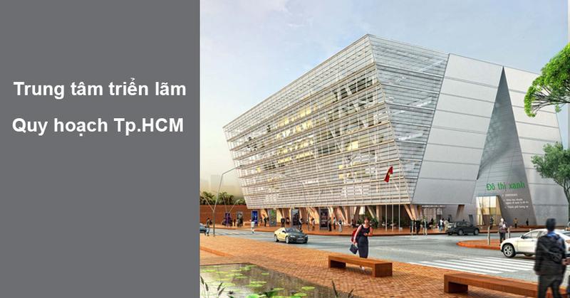 Trung tâm triển lãm - quy hoạch Tp.HCM